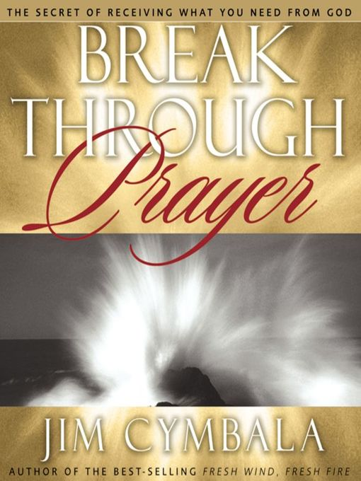 Breakthrough Prayer (MP3): The Secret of Receiving What You Need from God